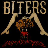 Biters - Last of a Dying Breed - EP