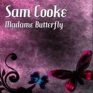 Albumcover Sam Cooke - Madame Butterfly