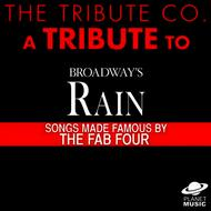 A Tribute to Broadway's Rain: Songs Made Famous By the Fab Four