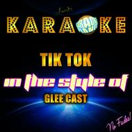 Ameritz Karaoke Planet - Tik Tok (In the Style of Glee Cast) [Karaoke Version] - Single