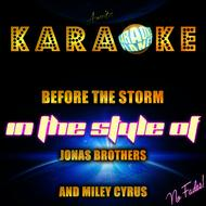 Ameritz Karaoke Planet - Before the Storm (In the Style of Jonas Brothers and Miley Cyrus) [Karaoke Version] - Single