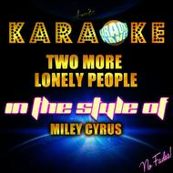 Ameritz Karaoke Planet - Two More Lonely People (In the Style of Miley Cyrus) [Karaoke Version] - Single