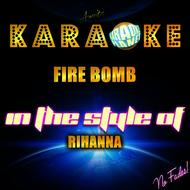 Ameritz Karaoke Planet - Fire Bomb (In the Style of Rihanna) [Karaoke Version] - Single
