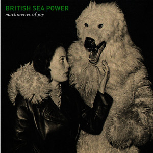 Albumcover British Sea Power - Machineries of Joy