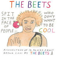 The Beets - Spit In The Face Of People Who Don't Want To Be Cool