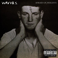 Afraid Of Heights (Explicit)