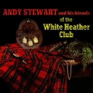 Albumcover Andy Stewart - Friends of the White Heather Club