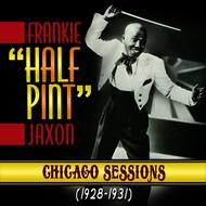 "Frankie ""Halfpint"" Jaxon - Chicago Sessions 1928-1931"