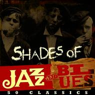 Various Artists - Shades of Jazz & Blues - 50 Classics