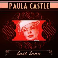 Paula Castle - Lost Love