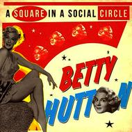 Albumcover Betty Hutton - A Square in a Social Circle