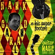 Hank Garland & His Sugar Footers - Guitar Magic 1949-1957