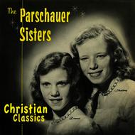 Albumcover The Parschauer Sisters - Christian Classics