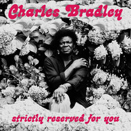 Albumcover Charles Bradley - Strictly Reserved for You