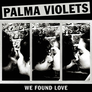 Albumcover Palma Violets - We Found Love