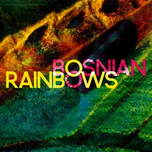 Albumcover Bosnian Rainbows - Bosnian Rainbows