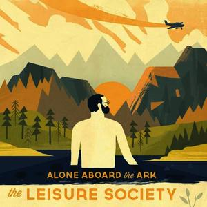 Albumcover The Leisure Society - Alone Aboard the Ark