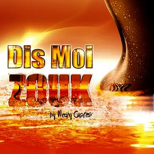Albumcover Various Artists - Dis moi Zouk by Medhy Custos