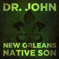 Dr John - New Orleans Native Son