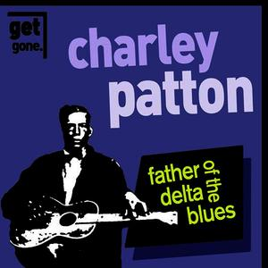 Albumcover Charley Patton - Pony - Father of the Delta Blues