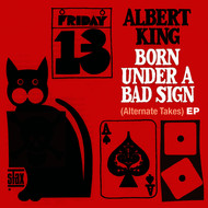 Albert King - Born Under A Bad Sign (Alternate Takes) EP