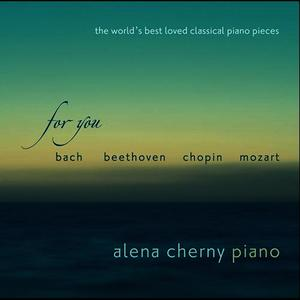 Albumcover Alena Cherny - For You - The World's Best Loved Classical Piano Pieces