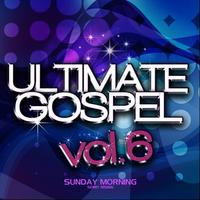 Ultimate Gospel, Vol. 6: Sunday Morning