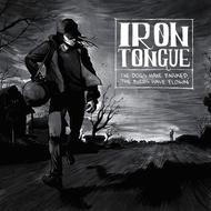Albumcover Iron Tongue - The Dogs Have Barked, The Birds Have Flown