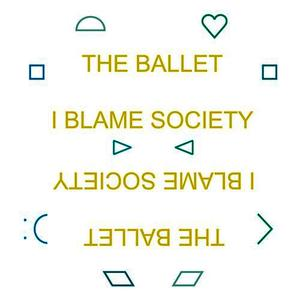 Albumcover The Ballet - I Blame Society