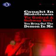 Albumcover Vic Godard And Subway Sect - Caught In Midstream/You Bring Out The Demon in Me