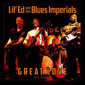 Albumcover Lil' Ed & the Blues Imperials - Great Love