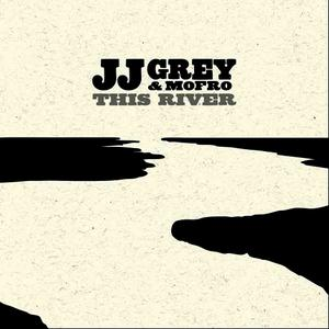 Albumcover JJ Grey & Mofro - This River