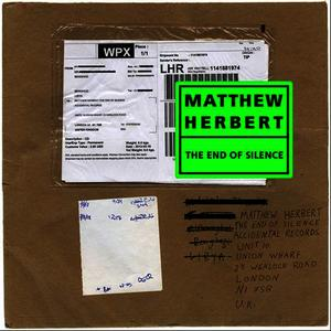 Albumcover Matthew Herbert - The End Of Silence