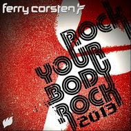 Ferry Corsten - Rock Your Body Rock 2013 (Remixes)
