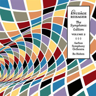 Aarhus Symphony Orchestra - Riisager: The Symphonic Edition, Vol. 2