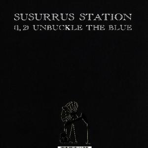 Albumcover Susurrus Station - (1,2) Unbuckle the Blue