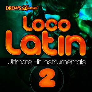 Albumcover The Hit Crew - Loco Latin Ultimate Hit Instrumentals, Vol. 2