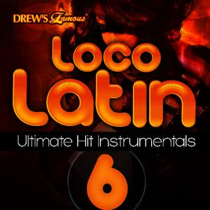 Albumcover The Hit Crew - Loco Latin Ultimate Hit Instrumentals, Vol. 6