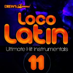 Albumcover The Hit Crew - Loco Latin Ultimate Hit Instrumentals, Vol. 11