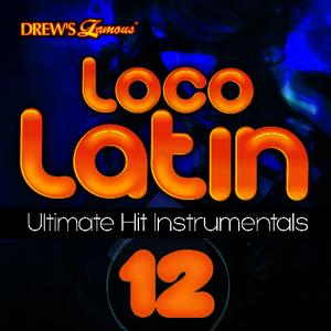 Albumcover The Hit Crew - Loco Latin Ultimate Hit Instrumentals, Vol. 12