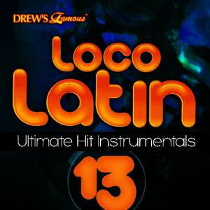 Albumcover The Hit Crew - Loco Latin Ultimate Hit Instrumentals, Vol. 13