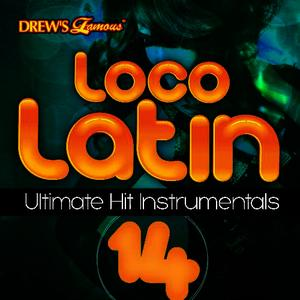 Albumcover The Hit Crew - Loco Latin Ultimate Hit Instrumentals, Vol. 14