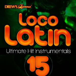 Albumcover The Hit Crew - Loco Latin Ultimate Hit Instrumentals, Vol. 15