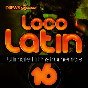 Albumcover The Hit Crew - Loco Latin Ultimate Hit Instrumentals, Vol. 16