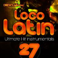 The Hit Crew - Loco Latin Ultimate Hit Instrumentals, Vol. 27