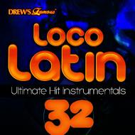 The Hit Crew - Loco Latin Ultimate Hit Instrumentals, Vol. 32