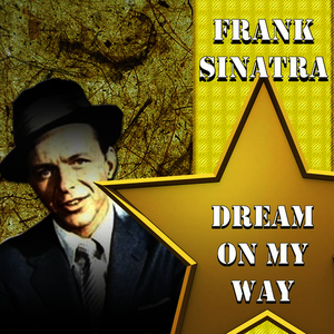 Albumcover Frank Sinatra - Dream On My Way