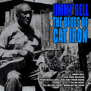 Albumcover Cat Iron - Jimmy Bell the Blues of Cat Iron