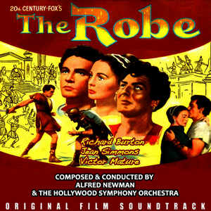 Albumcover Alfred Newman and the Hollywood Symphony Orchestra - The Robe (Original Film Soundtrack)