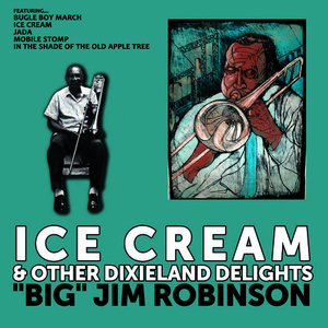 "Albumcover ""Big"" Jim Robinson - Ice Cream and other Dixieland Delights: ""Big"" Jim Robinson"